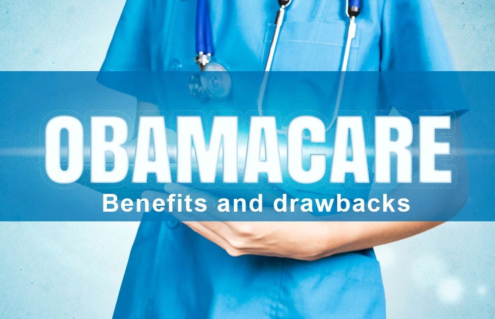 Obamacare Benefits and drawbacks
