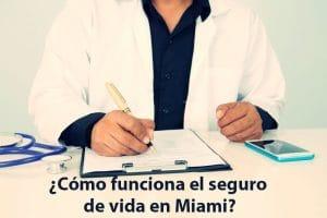 ¿Cómo funciona el seguro de Vida en Miami?
